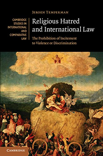 Religious Hatred and International Law: The Prohibition of Incitement to Violence or Discrimination (Cambridge Studies in International and Comparative Law Book 118) (English Edition)