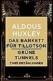 Das Bankett für Tillotson / Grüne Tunnels: Zwei Erzählungen