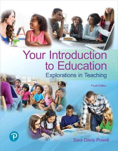 Compare Textbook Prices for Your Introduction to Education: Explorations in Teaching plus Revel -- Access Card Package What's New in Foundations / Intro to Teaching 4 Edition ISBN 9780134736846 by Powell, Sara
