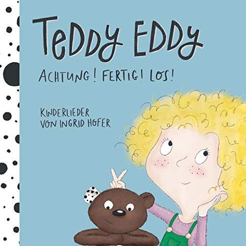 Teddy Eddy - Achtung! Fertig! Los!: 17 Kinderlieder zum Mitsingen und Mittanzen für Kinder ab 2 Jahren