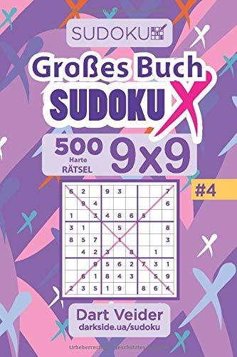 Großes Buch Sudoku X - 500 Harte Rätsel 9x9 (Band 4) - German Edition