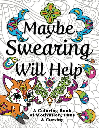 Product Image of the Maybe Swearing Will Help: Adult Coloring Book