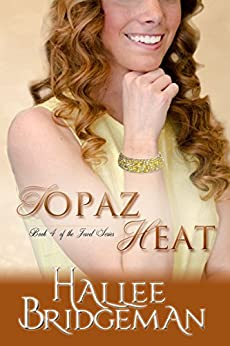 Topaz Heat (Inspirational Romance): The Jewel Series Book 4 by [Hallee Bridgeman]