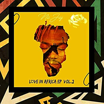 Love In Africa, Vol.2 (feat. Mo-Charisma, Lloyd Louie, JustinTime, CliffAtWork, Chem, DJ Lu, Marcel, Naijahboy, McEly, Blaque Rose)