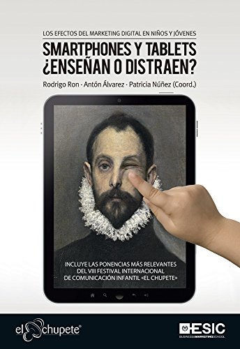 Los efectos del marketing digital en niños y jóvenes. Smartphones y tablets ¿enseñan o distraen? (Libros Profesionales) (Spanish Edition)