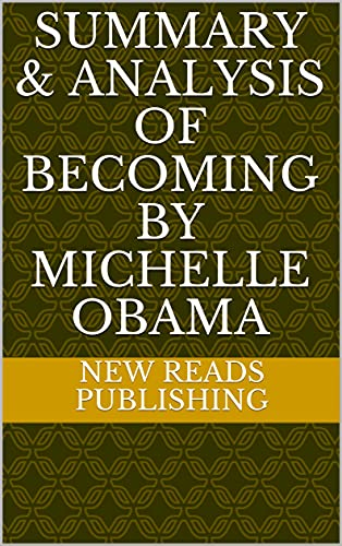 Summary & Analysis of Becoming By Michelle Obama (English Edition)