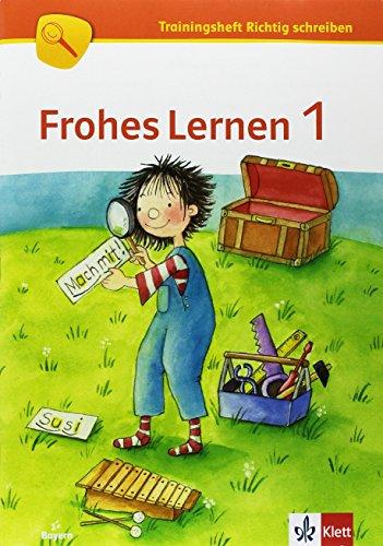 Frohes Lernen 1. Ausgabe Bayern: Arbeitsheft Richtig schreiben Klasse 1 (Frohes Lernen. Ausgabe für Bayern ab 2014)
