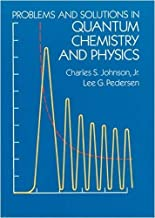 Problems and Solutions in Quantum Chemistry and Physics **ISBN: 9780486652368**