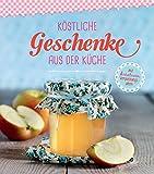 Köstliche Geschenke aus der Küche: Marmeladen, Gebäck, Bonbons und Pralinen zum Verschenken