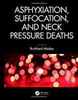 Asphyxiation, Suffocation, and Neck Pressure Deaths