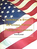 America's Story: A Pictorial History of the Pledge of Allegiance
