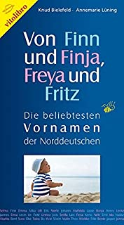 Von Finn und Finja, Freya und Fritz: Die beliebtesten Vornam