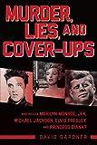 MURDER LIES & COVER-UPS: Who Killed Marilyn Monroe, Jfk, Michael Jackson, Elvis Presley, and Princess Diana?