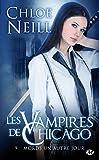 Les Vampires de Chicago, Tome 9 - Mords un autre jour