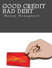 Good Credit Bad Debt Money Managment