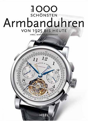1000 Armbanduhren in Wort und Bild