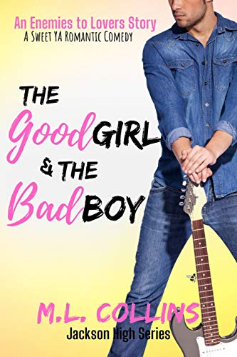 The Good Girl & the Bad Boy: A Sweet YA Romance (Jackson High Series Book 2) (English Edition)