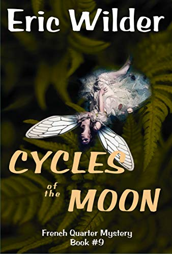 Cycles of the Moon: a Wyatt Thomas New Orleans paranormal investigation (French Quarter Mystery 9) by [Eric Wilder]