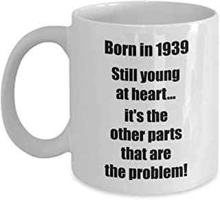 Happy 80th Birthday Mug 80 Year Old Gift for Women Men Coffee Tea Cup - Born in 1939 Still Young At Heart...