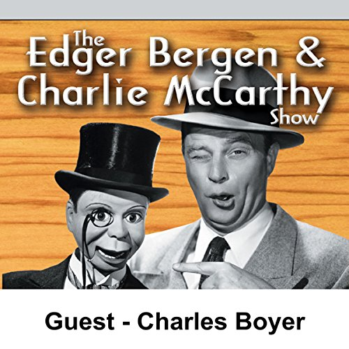Edgar Bergen & Charlie McCarthy [Guest: Charles Boyer]                   By:                                                                                                                                 Edgar Bergen                               Narrated by:                                                                                                                                 Edgar Bergen                      Length: 29 mins     Not rated yet     Overall 0.0