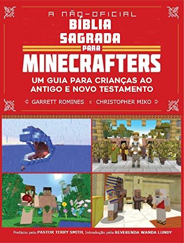 A Não-Oficial Bíblia Sagrada para Minecrafters: Um Guia para Crianças ao Antigo e Novo Testamento (Bíblia Sagrada Não Oficial Minecrafters) (Edição em Português) ebook Kindle (Portuguese Edition)