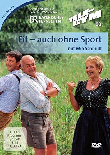 Mia Schmidt - Fit auch ohne Sport!