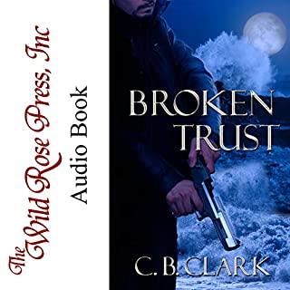 Broken Trust                   By:                                                                                                                                 C. B. Clark                               Narrated by:                                                                                                                                 Bill Nevitt                      Length: 10 hrs and 16 mins     25 ratings     Overall 3.9