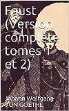 Faust (Version complète tomes 1 et 2) - Format Kindle - 0,99 €