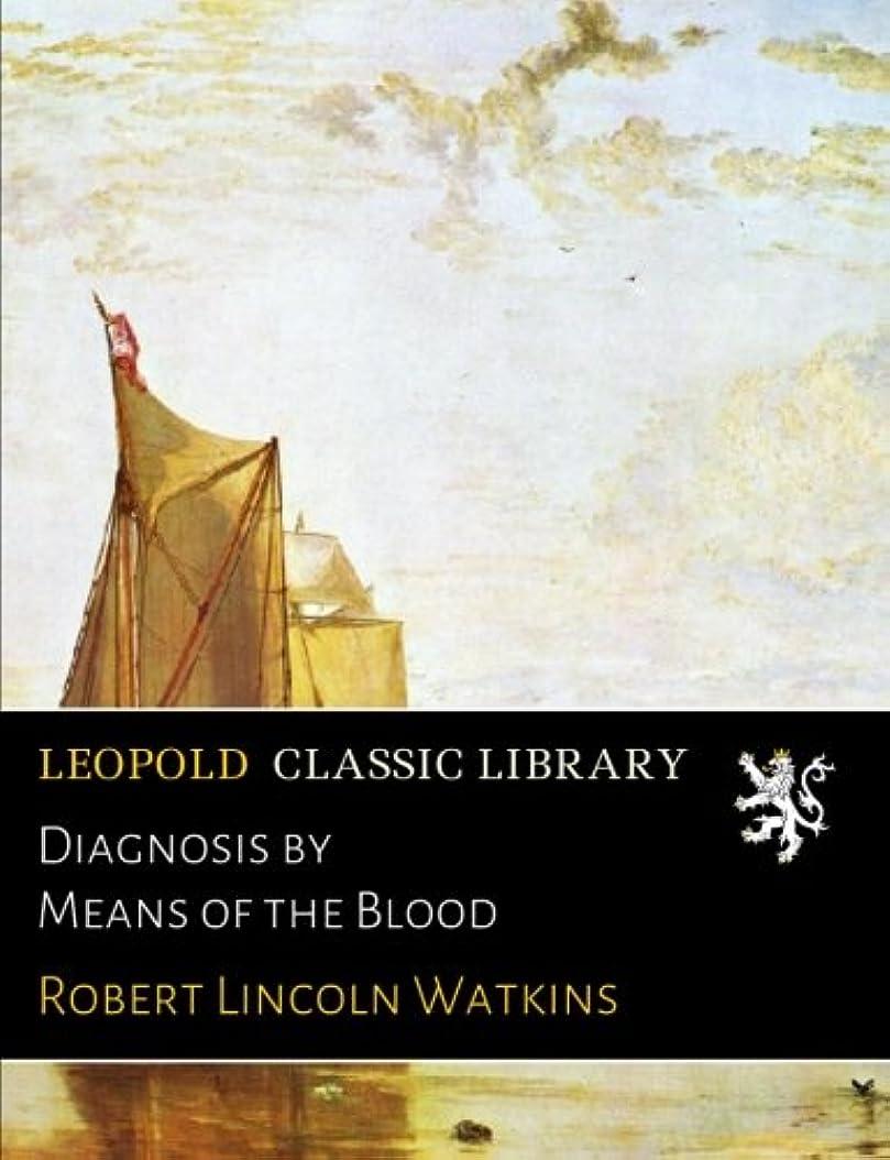 速度冷酷な強大なDiagnosis by Means of the Blood