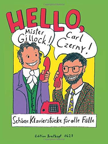 Hello, Mr Gillock! Hello, Carl Czerny! - Schöne Klavierstücke für alle Fälle (EB 8627)