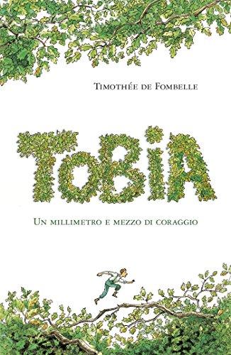 Tobia I: Un millimetro e mezzo di coraggio eBook: Timothée De Fombelle:  Amazon.it: Kindle Store