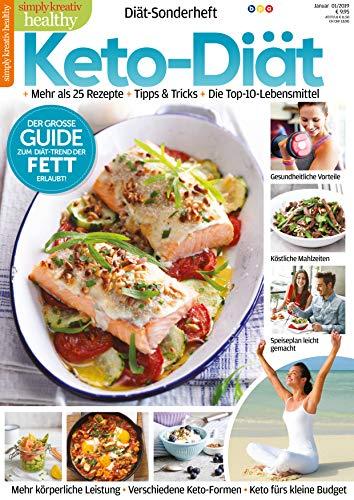 Simply kreativ healthy - Keto-Diät: + Mehr als 25 Rezepte + Tipps und Tricks + Die Top-10-Lebensmittel