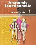 Anatomie fonctionelle, tome 3 - Tête et rachis