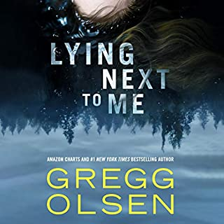 Lying Next to Me                   By:                                                                                                                                 Gregg Olsen                               Narrated by:                                                                                                                                 Karen Peakes,                                                                                        Scott Merriman,                                                                                        Katie Koster,                   and others                 Length: 11 hrs and 24 mins     30 ratings     Overall 4.4