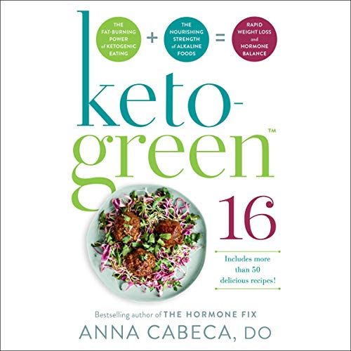 Keto-Green 16 Audiobook By Anna Cabeca cover art