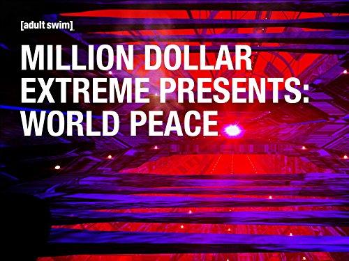 Million Dollar Extreme Presents: World Peace Season 1