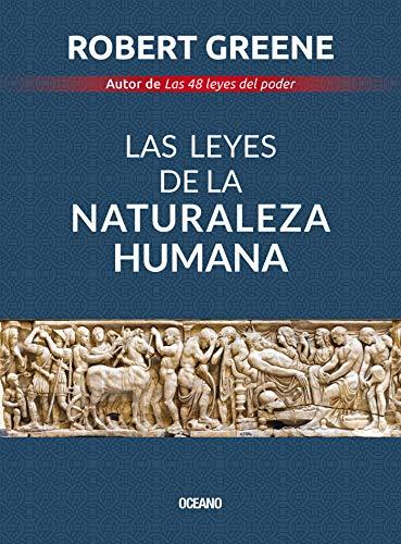 Las leyes de la naturaleza humana (Biblioteca Robert Greene) (Spanish Edition)