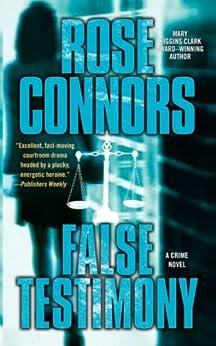 False Testimony: A Crime Novel by [Rose Connors]