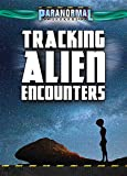 Tracking Alien Encounters (Paranormal Seekers)