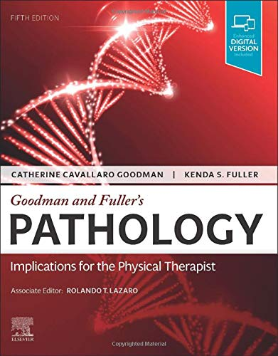 Compare Textbook Prices for Goodman and Fuller's Pathology: Implications for the Physical Therapist 5 Edition ISBN 9780323673556 by Goodman MBA  PT  CBP, Catherine C.,Fuller PT  NCS, Kenda S.