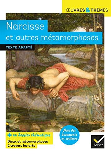 Narcisse et autres métamorphoses: suivi d'un dossier sur la métamorphose