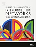 Principles and Practices of Interconnection Networks (The Morgan Kaufmann Series in Computer Architecture and Design) - William James Dally
