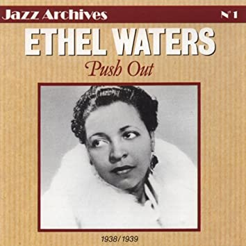 Ethel Waters 1938-1939: Push Out (Jazz Archives No. 1)