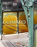 Guimard - L'Art nouveau du métro