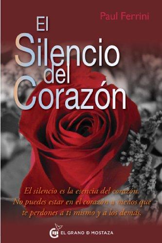 El silencio del corazón: El silencio es la esencia del corazón. No puedes estar en el corazón a menos que te perdones a ti mismo y a los demás