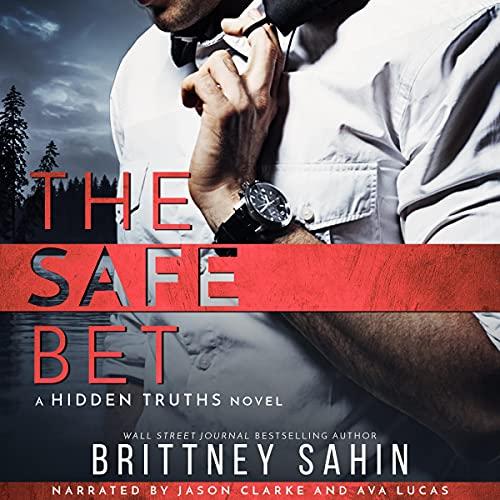 The Safe Bet: Hidden Truths, Book 1