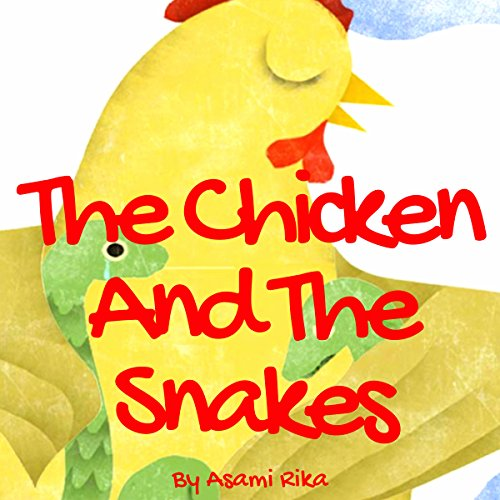 The Chicken and the Snakes audiobook cover art