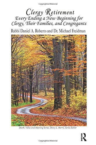 Clergy Retirement: Every Ending a New Beginning for Clergy, Their Family, and the Congregation (Deat