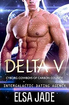 Delta V: Intergalactic Dating Agency (Cyborg Cowboys of Carbon County Book 2) by [Elsa Jade]