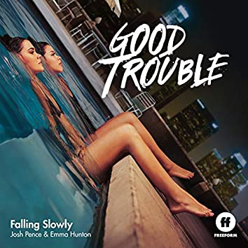 "Falling Slowly (From ""Good Trouble"")"
